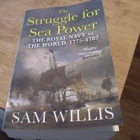"""""""The Struggle for Sea Power - The Royal Navy vs The World, 1775-1782"""", by Sam Willis 2015"""